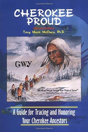 Cherokee Proud: A Guide for Tracing and Honoring Your Cherokee Ancestors, Second Edition Cover
