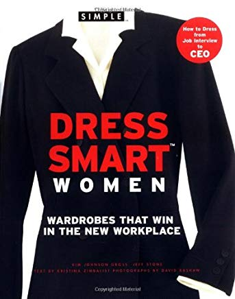 Chic Simple Dress Smart Women: Wardrobes That Win in the New Workplace Cover