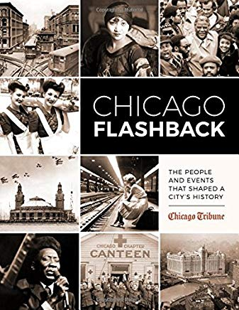 Chicago Flashback: The People and Events That Shaped a City's History Cover