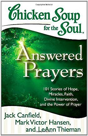 Chicken Soup for the Soul: Answered Prayers: 101 Stories of Hope, Miracles, Faith, Divine Intervention, and the Power of Prayer Cover