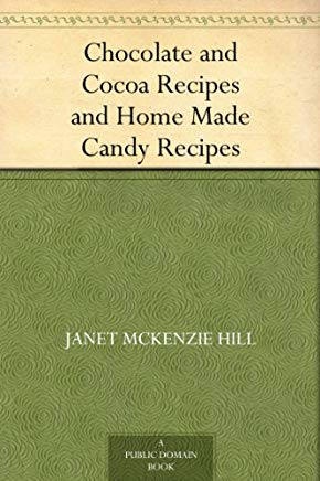 Chocolate and Cocoa Recipes and Home Made Candy Recipes Cover