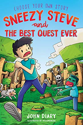 Choose Your Own Story: Sneezy Steve and the Best Quest Ever: A Minecraft Adventure Cover