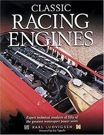 Classic Racing Engines: Design, Development and Performance of the World's Top Motorsport Power Units Cover