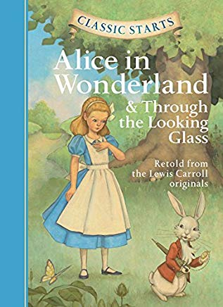 Classic Starts®: Alice in Wonderland & Through the Looking-Glass (Classic Starts® Series) Cover