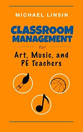 Classroom Management for Art, Music, and PE Teachers Cover