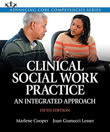 Clinical Social Work Practice: An Integrated Approach, Enhanced Pearson eText -- Access Card (5th Edition) Cover