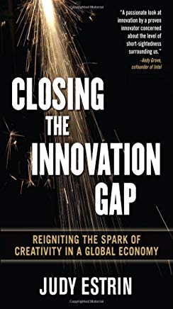 Closing the Innovation Gap: Reigniting the Spark of Creativity in a Global Economy Cover