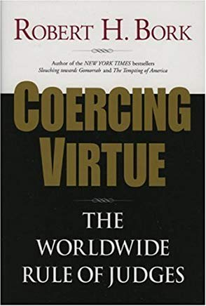Coercing Virtue: The Worldwide Rule of Judges Cover