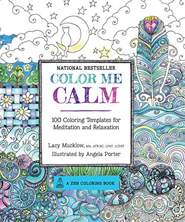 Color Me Calm: 100 Coloring Templates for Meditation and Relaxation (A Zen Coloring Book) Cover