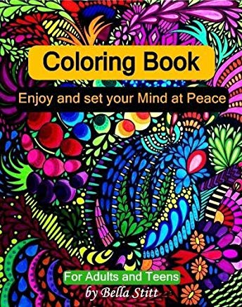 Coloring Book: Enjoy and set your Mind at Peace: For Adults and Teens Cover