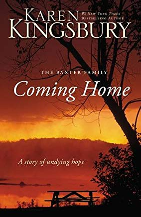 Coming Home: A Story of Undying Hope (The Baxter Family) Cover
