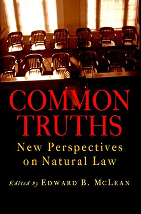 Common Truths: New Perspectives on Natural Law (Goodrich Lecture Series) Cover