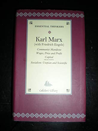 Communist Manifesto: Wages, Price and Profit Capital, Socialism: Utopian and Scientific (Collector's Library, Essential Thinkers) Cover