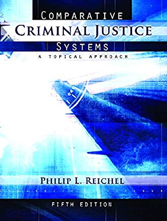 Comparative Criminal Justice Systems: A Topical Approach (5th Edition) Cover