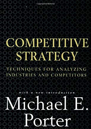 Competitive Strategy: Techniques for Analyzing Industries and Competitors Cover