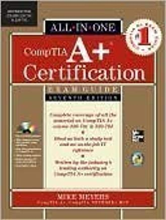CompTIA A+ Certification All-in-One Exam Guide (With CD), 7th Edition (Exams 220-701 & 220-702)[CDRom Edition] Cover