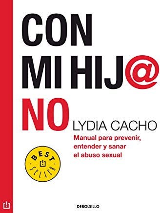 Con mi hij@ no: Manual para prevenir, entender y sanar el abuso sexual (Spanish Edition) Cover