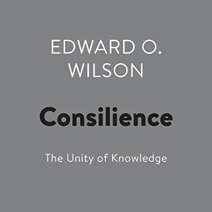 Consilience: The Unity of Knowledge Cover