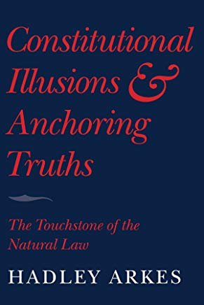 Constitutional Illusions and Anchoring Truths: The Touchstone of the Natural Law Cover