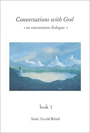 Conversations with God: An Uncommon Dialogue, Book 1 Cover