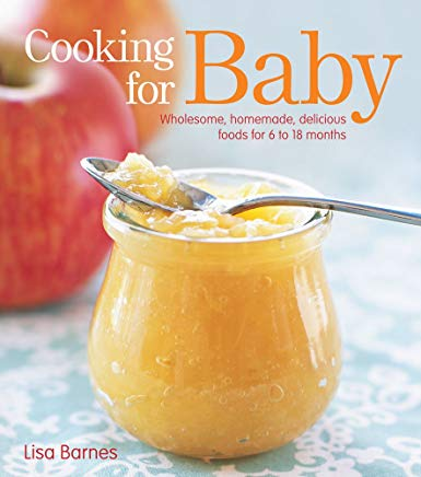 Cooking for Baby: Wholesome, Homemade, Delicious Foods for 6 to 18 Months Cover