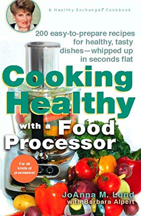 Cooking Healthy with a Food Processor: A Healthy Exchanges Cookbook (Healthy Exchanges Cookbooks) Cover