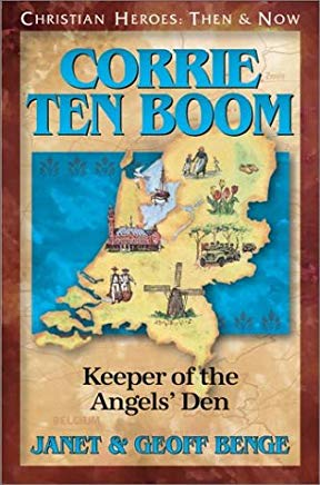 Corrie ten Boom: Keeper of the Angels' Den (Christian Heroes: Then & Now) (Christian Heroes: Then and Now) Cover