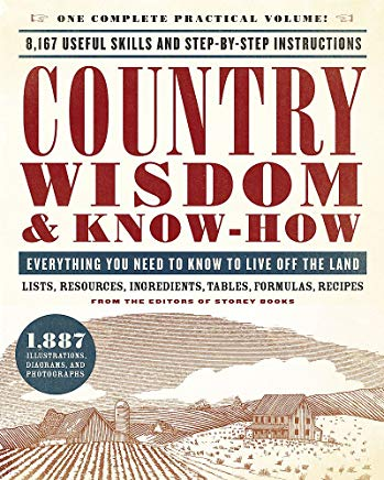 Country Wisdom & Know-How: Everything You Need to Know to Live Off the Land Cover