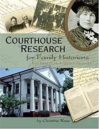 Courthouse Research for Family Historians: Your Guide to Genealogical Treasures Cover