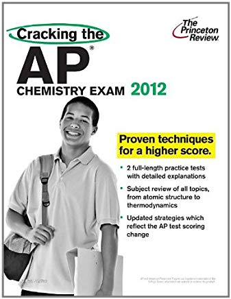 Cracking the AP Chemistry Exam, 2012 Edition (College Test Preparation) Cover