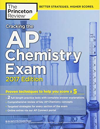Cracking the AP Chemistry Exam, 2017 Edition: Proven Techniques to Help You Score a 5 (College Test Preparation) Cover