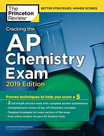 Cracking the AP Chemistry Exam, 2019 Edition: Practice Tests & Proven Techniques to Help You Score a 5 (College Test Preparation) Cover