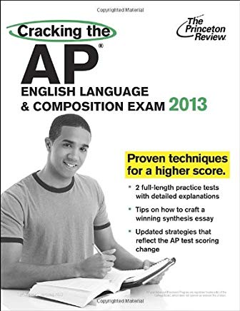 Cracking the AP English Language & Composition Exam, 2013 Edition (College Test Preparation) Cover