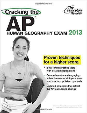 Cracking the AP Human Geography Exam, 2013 Edition (College Test Preparation) Cover