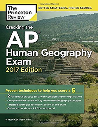 Cracking the AP Human Geography Exam, 2017 Edition: Proven Techniques to Help You Score a 5 (College Test Preparation) Cover