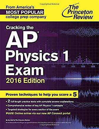 Cracking the AP Physics 1 Exam, 2016 Edition (College Test Preparation) Cover