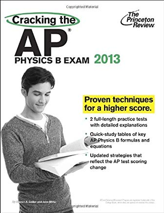 Cracking the AP Physics B Exam, 2013 Edition (College Test Preparation) Cover