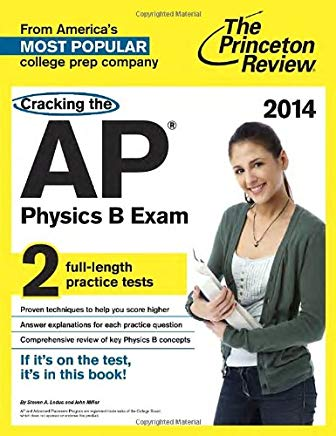 Cracking the AP Physics B Exam, 2014 Edition (College Test Preparation) Cover