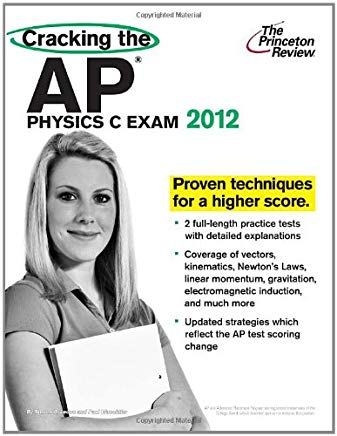 Cracking the AP Physics C Exam, 2012 Edition (College Test Preparation) Cover