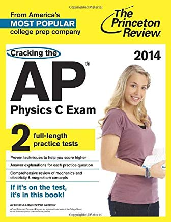 Cracking the AP Physics C Exam, 2014 Edition (College Test Preparation) Cover