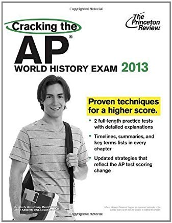 Cracking the AP World History Exam, 2013 Edition (College Test Preparation) by Princeton Review (unknown Edition) [Paperback(2012)] Cover