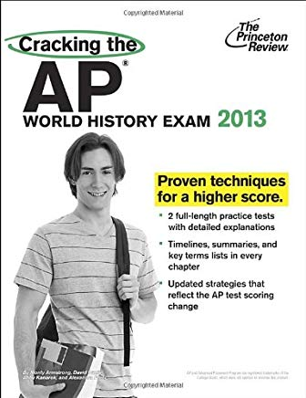 Cracking the AP World History Exam, 2013 Edition (College Test Preparation) Cover
