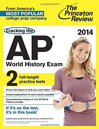 Cracking the AP World History Exam, 2014 Edition (College Test Preparation) Cover