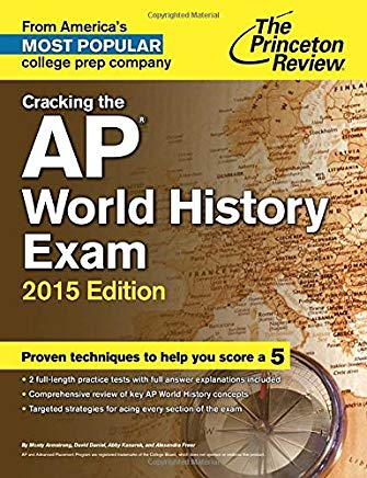 Cracking the Ap World History Exam 2015 (College Test Preparation) Cover