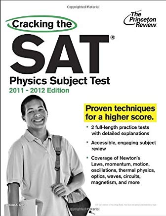 Cracking the SAT Physics Subject Test, 2011-2012 Edition (College Test Preparation) Cover