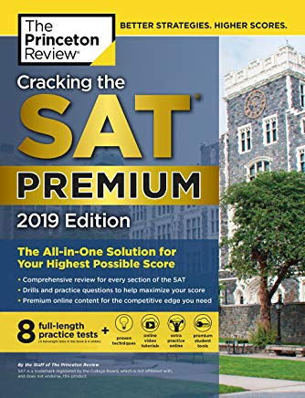 Cracking the SAT Premium Edition with 8 Practice Tests, 2019: The All-in-One Solution for Your Highest Possible Score (College Test Preparation) Cover