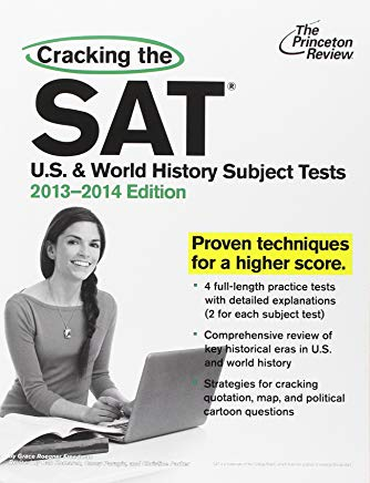 Cracking the SAT U.S. & World History Subject Tests, 2013-2014 Edition (College Test Preparation) Cover