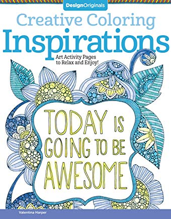 Creative Coloring Inspirations: Art Activity Pages to Relax and Enjoy! (Design Originals) 30 Motivating & Creative Art Activities on High-Quality, Extra-Thick Perforated Pages that Won't Bleed Through Cover
