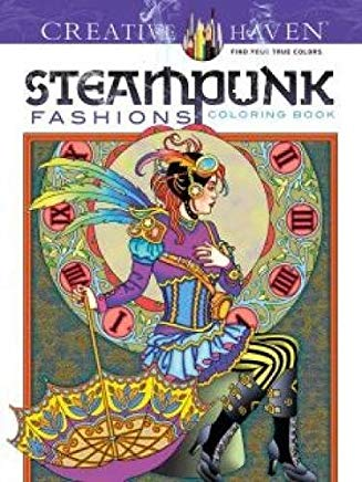 Creative Haven Steampunk Fashions Coloring Book (Creative Haven Coloring Books) Cover