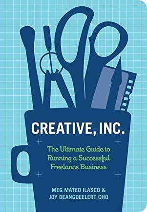 Creative, Inc.: The Ultimate Guide to Running a Successful Freelance Business Cover